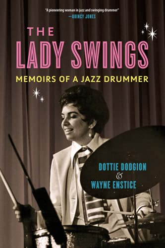 The Lady Swings: Memoirs of a Jazz Drummer (Music in American Life)