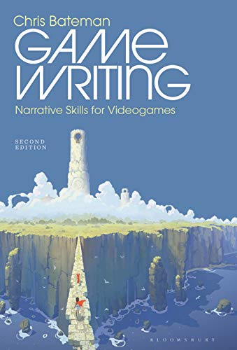Game Writing: Narrative Skills for Videogames