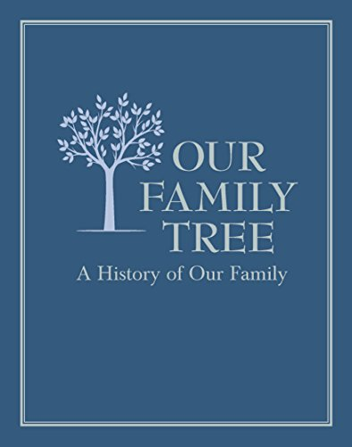 Our Family Tree: A History of Our Family