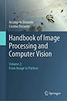 Handbook of Image Processing and Computer Vision: Volume 2: From Image to Pattern