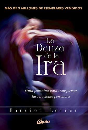 La Danza de la Ira: Guía femenina para transformar las relaciones personales (Taller de la hechicera)