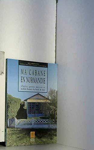 Ma cabane en Normandie : Chalets, petites maisons et mobile home du bord de mer