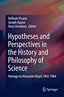 Hypotheses and Perspectives in the History and Philosophy of Science: Homage to Alexandre Koyré 1892-1964