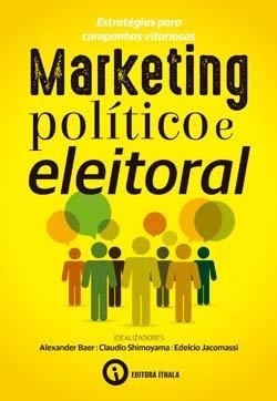 Marketing político e eleitoral: estratégias para campanhas vitoriosas