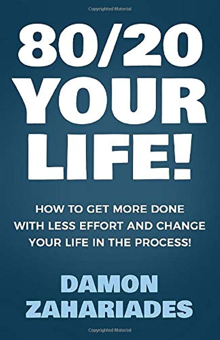 パースブラックボロウブレース私の80/20 Your Life! How To Get More Done With Less Effort And Change Your Life In The Process!