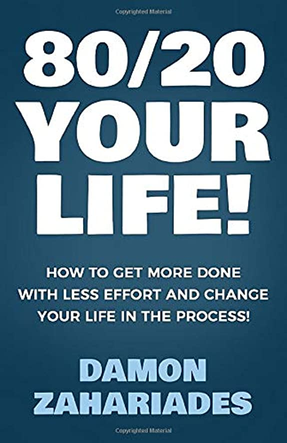 鎮静剤発明する発生80/20 Your Life! How To Get More Done With Less Effort And Change Your Life In The Process!