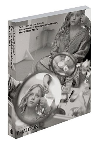 Seen behind the scene / Forty years of photographing on set / Mary Ellen Mark by Unknown(2013-09-02)