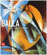 Giacomo Balla. La modernit futurista, ペーパーバック