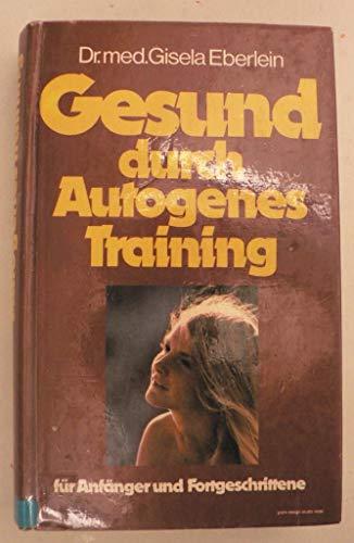 Gesund durch Autogenes Training. Für Anfänger und Fortgeschrittene