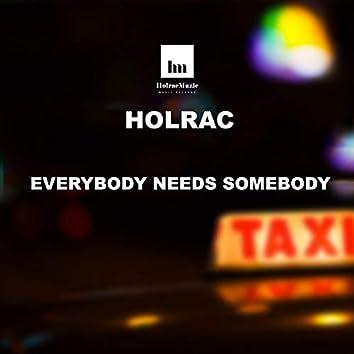 Everybody Needs Somebody (Original)