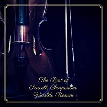 The Best of Purcell, Charpentier, Vivaldi, Rossini
