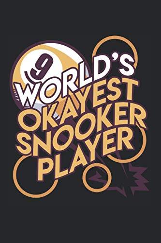 World'S Okayest Snooker Player: Liniertes Billard Notizbuch für Billardspieler zum selbst eintragen und notieren. Leeres Notizheft für Ergebnisse, ... für Billardfans, Pool & Snooker Spieler