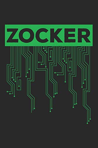 Zocker: Notebook A5 Size, 6x9 inches, 120 lined Pages, Gamer Gaming Computer Games Gamers Computer Science Scientist Coder Programmer