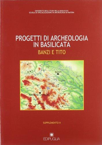 Progetti di archeologia in Basilicata. Banzi e Tito