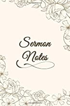 Sermon Notes: Sermon Notes Journal. An Inspirational Worship Tool To Record, Remember And Reflect on each week's sermon