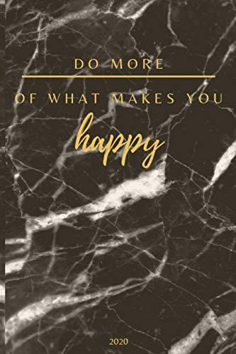 Do More Of What Makes You Happy 2020: A5 Tagesplaner 2020 - Mein Jahr | Januar bis Dezember 2020, modernes Design, 1 Tag auf einer Seite | planen, gestalten und organisieren