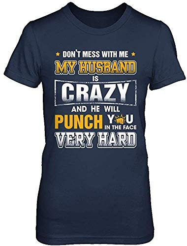 Women's Don't Mess with Me My Husband is Crazy She Will Punch You Shirt Ladies' Short Sleeve Tee