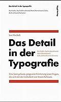 Das Detail in der Typografie: Eine kurz gefasste, praegnante Eroerterung jener Fragen, die sich mit der Lesbarkeit von Texten befassen