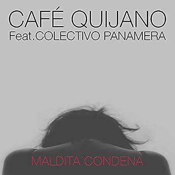Maldita condena (feat. Colectivo Panamera)