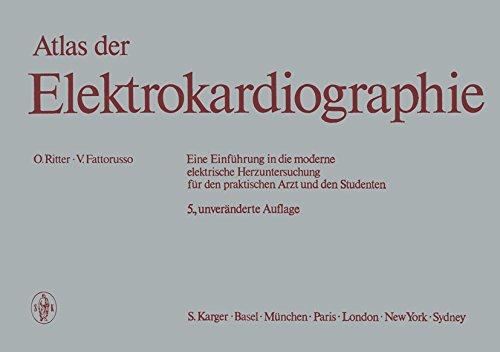 Atlas der Elektrokardiographie: Eine Einführung in die moderne elektrische Herzuntersuchung für den praktischen Arzt und den Studenten Deutsche Bearbeitung von Scheu, H. (Zürich)