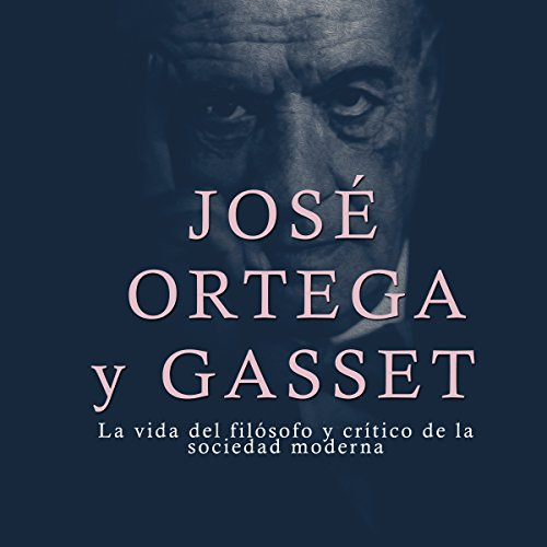 José Ortega y Gasset audiobook cover art
