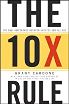 Cover image of The 10X Rule by Grant Cardone