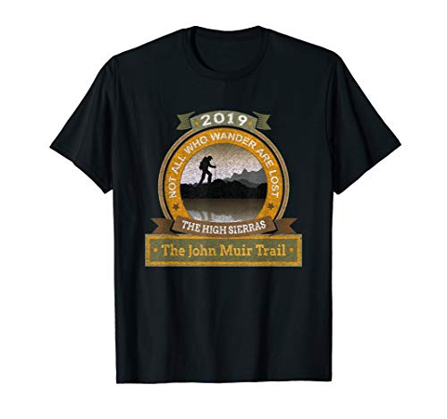 I Hiked John Muir Trail 2019 Backpacking Hikers Souvenir T-Shirt