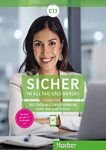 Sicher in Alltag und Beruf! C1.1: Deutsch als Zweitsprache / Kursbuch + Arbeitsbuch