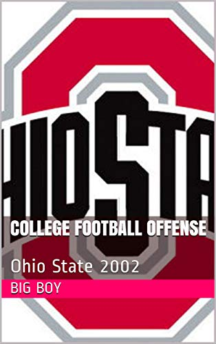 College Football Offense: Ohio State 2002 (English Edition)