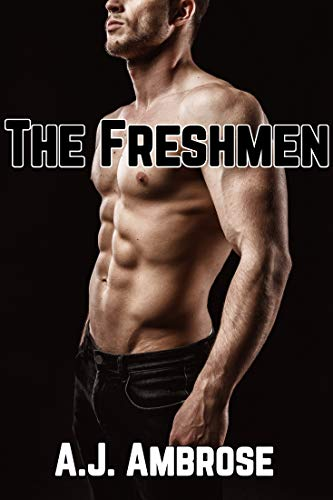 The Freshmen: A Gay Frat Story (Into the Frat Book 2) (English Edition)