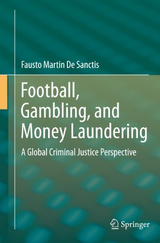 Football, Gambling, and Money Laundering: A Global Criminal Justice Perspective (English Edition)