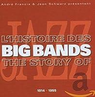 L'histoire Des Big Bands: the Hist
