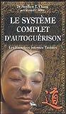 Le système complet d'autoguérison: Les Exercices Taoïstes internes