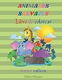 Animales Salvajes Libro de Colorear: Libro para colorear de lindos animales salvajes para Toodles|Colorea y aprende los animales|Libro para colorear para niños de 3+ años (Spanish Edition)