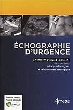 Echographie d'urgence - Comment et quand l'utiliser : fondamentaux, principes d'analyses et raisonnement stratégique de Frédéric Lapostolle