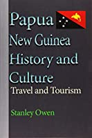 Papua New Guinea History and Culture: Travel and Tourism