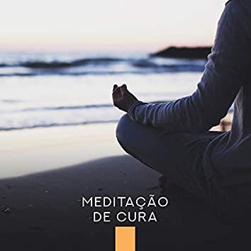 Meditação de Cura: Músicas para Relaxar a Mente