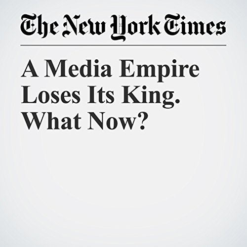 A Media Empire Loses Its King. What Now? copertina