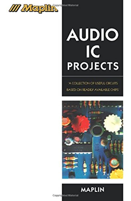 探検開発する拡声器Maplin Audio IC Projects: A Collection of Useful Circuits Based on Readily Available Chips (Maplin Series)