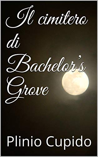 Il cimitero di Bachelor's Grove