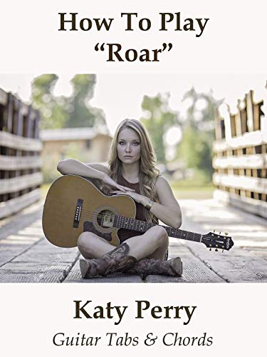 How To Play'Roar' By Katy Perry - Guitar Tabs & Chords