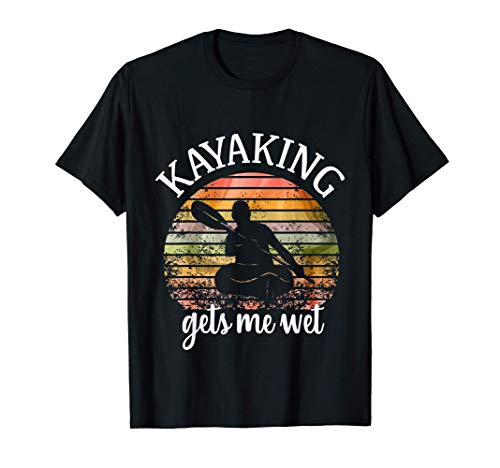 Kayak Kayak Kets Me Wet Shirt Quote Retro Funny Kayak Funny Maglietta