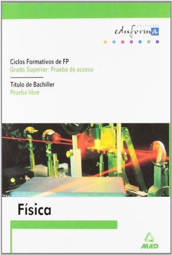 Física Para El Acceso A Ciclos Formativos De Grado Superior.Prueba Libre Para La Obtencion Del Titulo De Bachiller - 9788466537964
