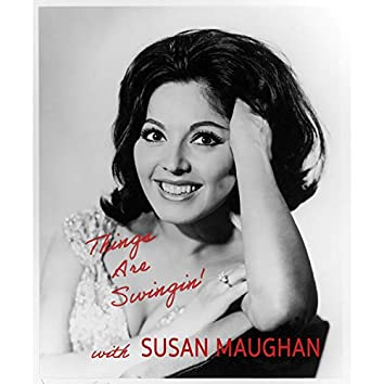 Things Are Swingin' with Susan Maughan