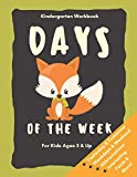 Days of the Week Kindergarten Workbook for Kids Ages 3 and up: Baby Foxes Fun Learning Boo...