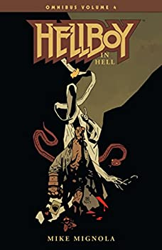 Hellboy Omnibus Volume 4  Hellboy in Hell  Hellboy in Hell Omnibus