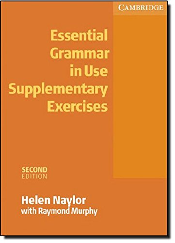 Essential grammar in use. Supplementary exercises. Without answers. Per le Scuole superiori