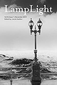 LampLight - Volume 8 Issue 1 by [Fiona Maeve Geist, Meghan  Cruickshank, Katherine  Givens, Daniel  Delgado, Crystal  Sarakas, Yume  Kitasei, Jacob Haddon]