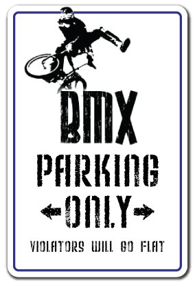 "BMX Sign parking race bike trick rider parts racer fun | Indoor/Outdoor | 14"" Tall Plastic Sign"