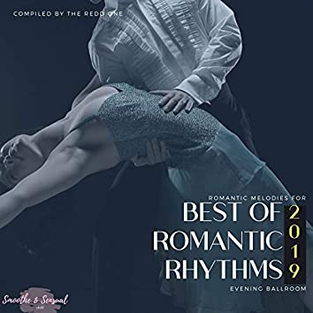 Best Of Romantic Rhythms 2019 - Romantic Melodies For Evening Ballroom (Compiled By The Redd One)